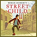 Street Child : Collins Modern Classics Audiobook by Berlie Doherty Narrated by Antonia Beamish