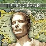 Breve historia de Julio César | Miguel Ángel Novillo López