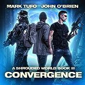Convergence: A Shrouded World, Book 3 | Mark Tufo, John O'Brien