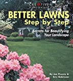 img - for Better Lawns Step by Step: Secrets for Beautifying Your Landscape by Joseph Provey Mr. (1999-02-28) book / textbook / text book
