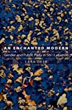 Front cover for the book An Enchanted Modern: Gender and Public Piety in Shi'i Lebanon (Princeton Studies in Muslim Politics) by Lara Deeb