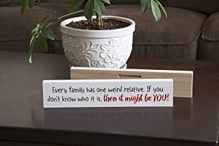 product image for Imagine Design Funny Every Family Has One Weird Relative, Stick Plaque, Red/Black/White