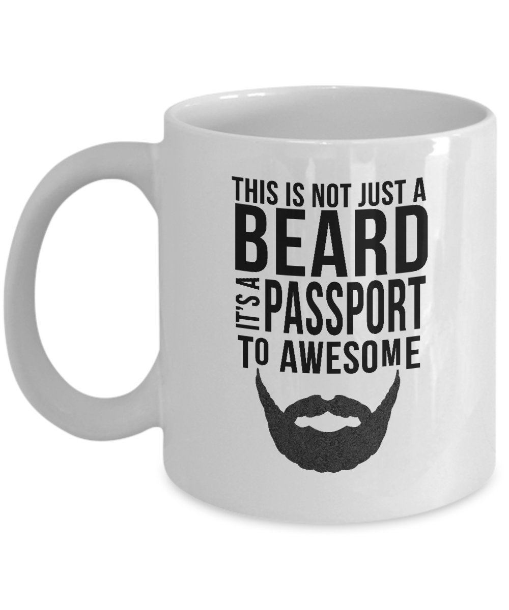 My Beard Is A Passport To Awesome Gift Present Coffee and Tea Mug