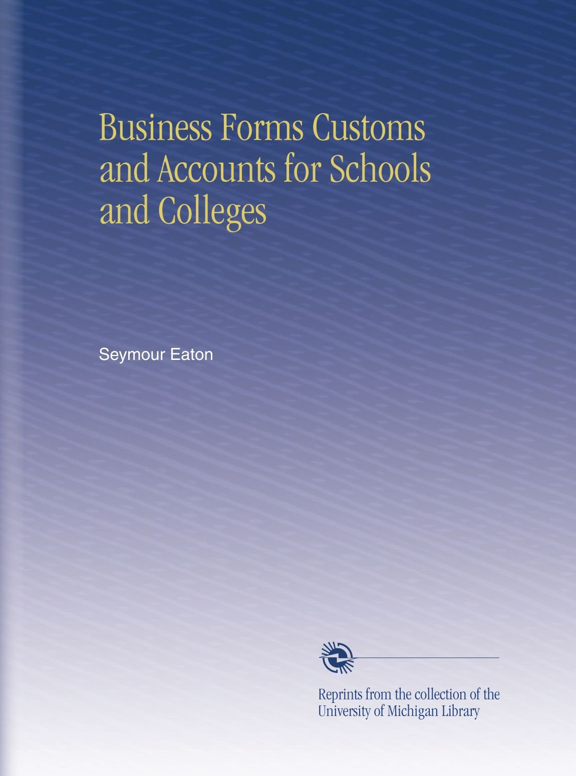 Business Forms Customs and Accounts for Schools and Colleges