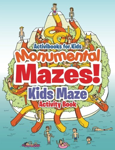 Monumental Mazes! Kids Maze Activity Book: Activibooks for Kids ...