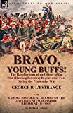 Bravo, Young Buffs!—The Illustrated Recollections of an Officer of the 31st (Huntingdonshire) Regiment of Foot During the Peninsular War