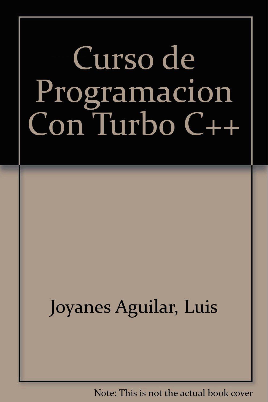 Curso de programacion con turbo c++: Amazon.es: Luis Joyanes Aguilar: Libros