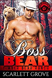 Boss Bear (Bear Shifter Cowboy Romance) (Timber Bear Ranch Book 1)