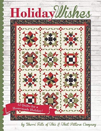 Holiday Wishes: 12 Quilts for a ...