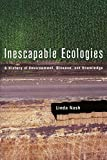 Inescapable Ecologies by Linda Nash front cover