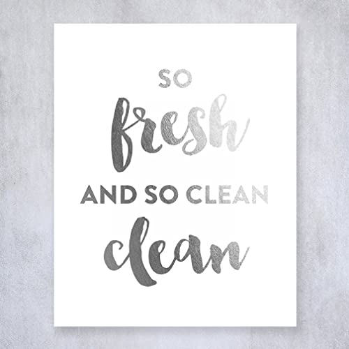 So Fresh And So Clean Clean Silver Foil Print Small Poster Bathroom Wall  Art Silver Home