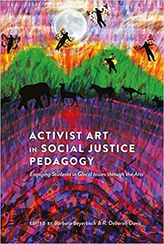 Activist Art In Social Justice Pedagogy: Engaging Students In Glocal Issues Through The Arts (Counterpoints) Downloads Torrent