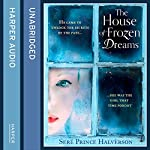 The House of Frozen Dreams | Seré Prince Halverson