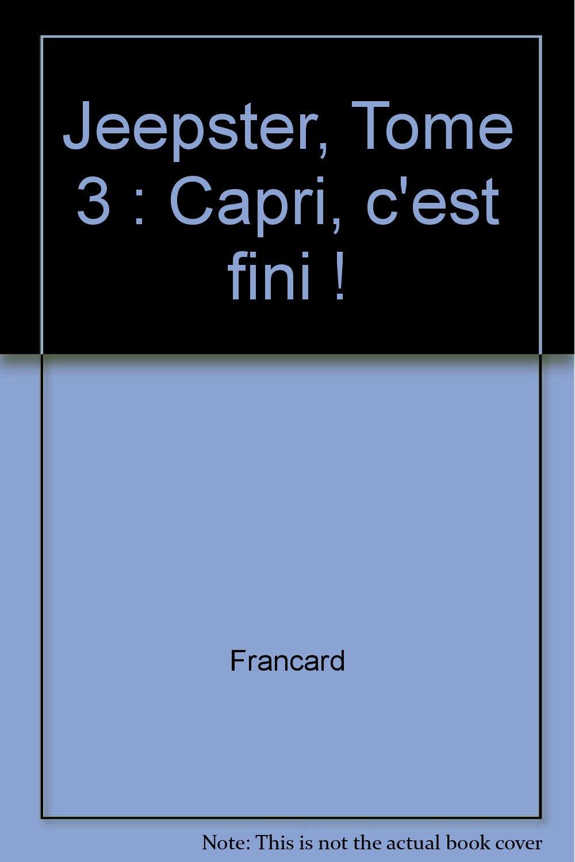 Jeepster, Tome 3 : Capri, c'est fini ! Album – 1 novembre 1996 Francard Giordano c' est fini ! Dargaud