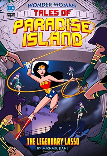 The Legendary Lasso (Wonder Woman Tales of Paradise Island)