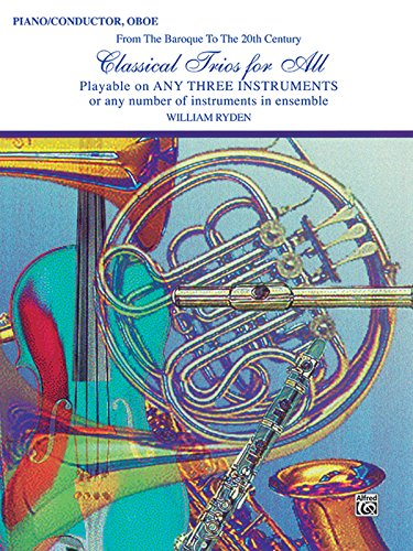 Classical Trios for All (From the Baroque to the 20th Century): Piano/Conductor, Oboe (For All Series)