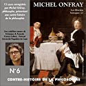 Contre-histoire de la philosophie 6.1: Les libertins baroques - De Gassendi à Spinoza Speech by Michel Onfray Narrated by Michel Onfray