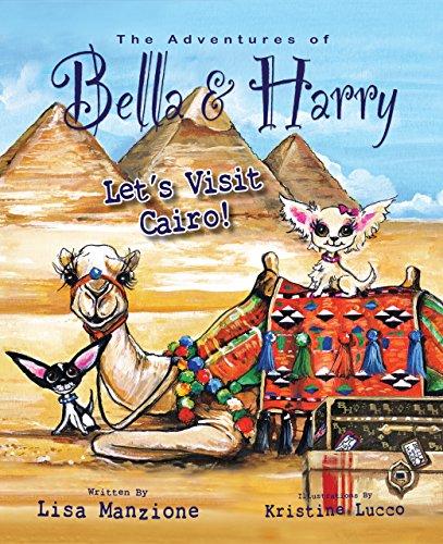 Let's Visit Cairo!: Adventures Of Bella & Harry