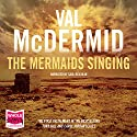 Mermaids Singing Audiobook by Val McDermid Narrated by Saul Reichlin