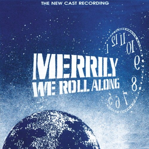 Merrily We Roll Along Stephen Sondheim - Merrily We Roll Along (The New Cast Recording)