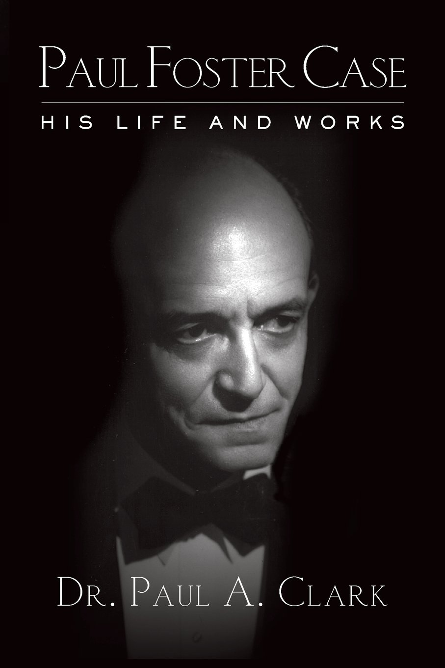 Read Online Paul Foster Case: His Life and Works PDF
