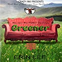 Greener: Escape From Reality Series, Book 3 Audiobook by Erin Lee Narrated by Ann Bumbak
