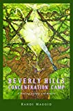 Beverly Hills Concentration Camp; a healing journey and memoir