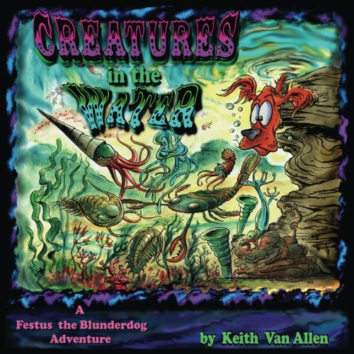 Creatures in the Water: A Festus the Blunderdog Adventure -