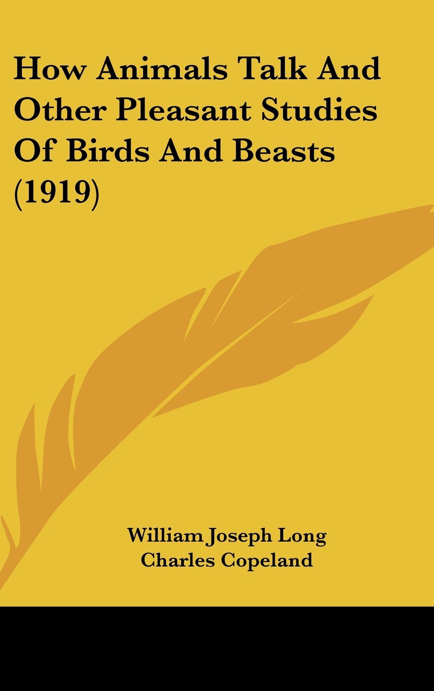 Read Online How Animals Talk And Other Pleasant Studies Of Birds And Beasts (1919) pdf