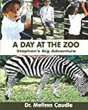 A Day at the Zoo, Melissa Caudle, 1466441577