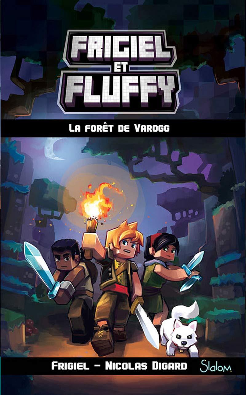 Frigiel Et Fluffy Tome 3 La Foret De Varogg
