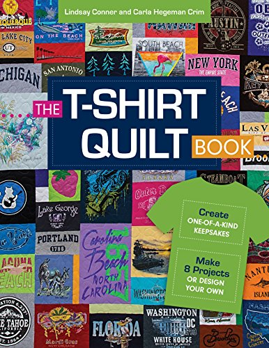 The T-Shirt Quilt Book: Recycle Your Tees into One-of-a-Kind Keepsakes - 8 Exciting Projects Plus Instructions for Designing Your Own