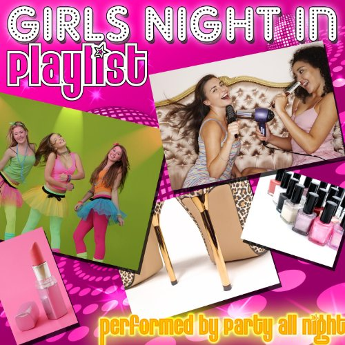Girls Night In Playlist