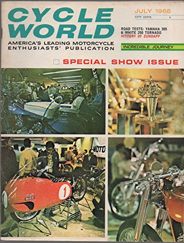 Cycle World: America's Leading Motorcycle Enthusiasts' Publication (magazine), vol. 5, no. 7 (July 1966): Special Show Issue (Road Tests: Yamaha 305 & White 250 Tornado; History of Zundapp)