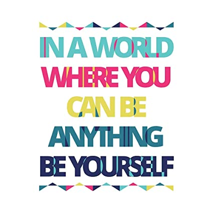 0248ddd2a Image Unavailable. Image not available for. Color: Be Yourself Anything  World Unframed Wall Art Print ...
