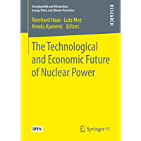 The Technological and Economic Future of Nuclear Power (Energiepolitik und Klimaschutz. Energy Policy and Climate Protection) (English Edition)