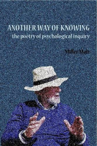 Another Way of Knowing: The Poetry of Psychological Inquiry PDF