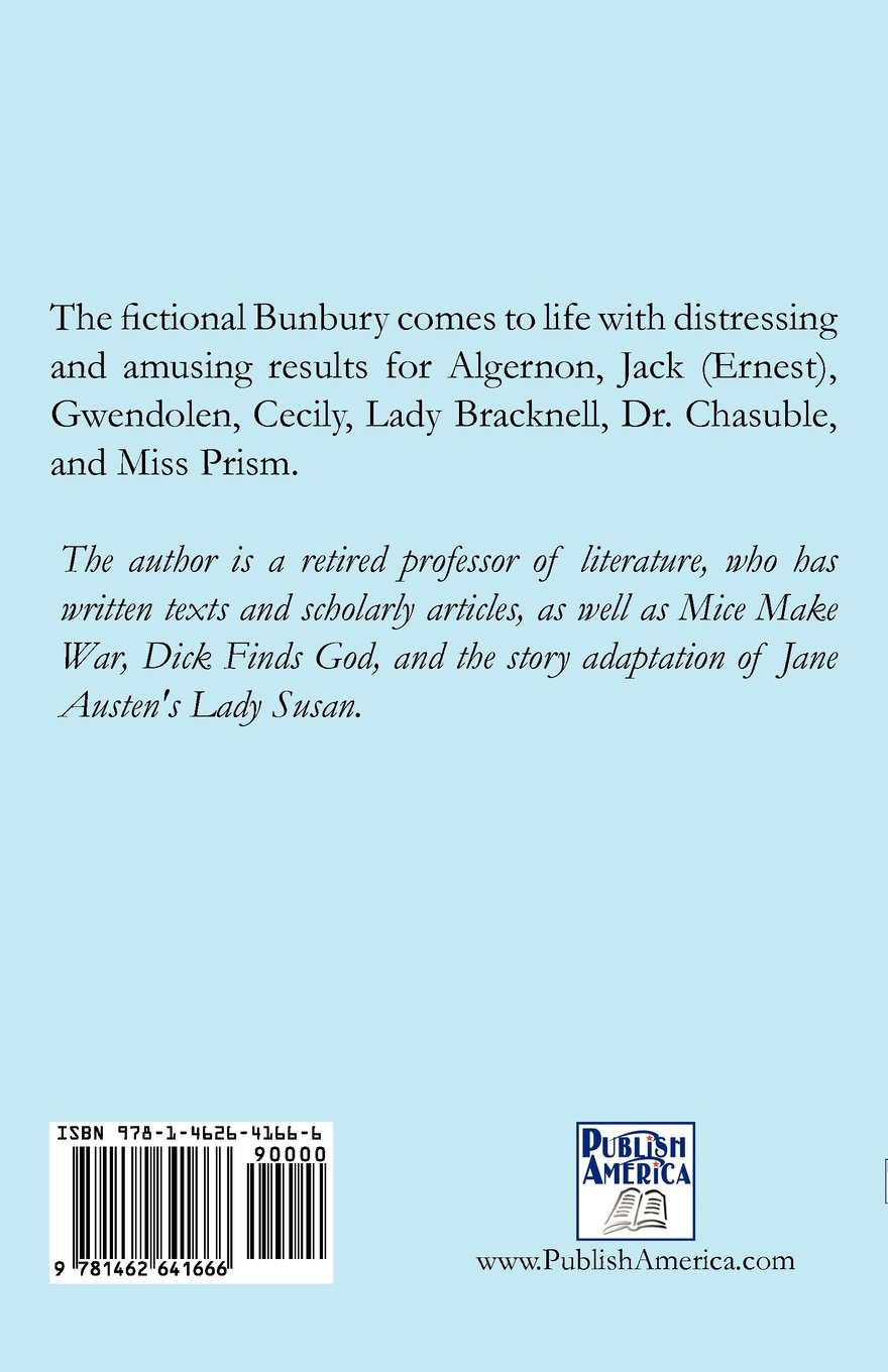 Amazon.com: Bunbury!: A Sequel to the Importance of Being Earnest ...