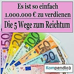 Es ist so einfach, 1.000.000 Millionen Euro zu verdienen