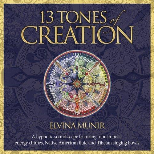 13 Tones of Creation: A Hypnotic Soundscape Featuring Tubular Bells, Energy Chimes, Native American Flute and Tibetan Singing Bowls. by Elvina Munir (2014-05-08)