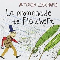 La promenade de Flaubert par Louchard