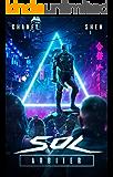 Sol Arbiter: A Military Cyberpunk Thriller