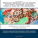 Mwalimu Mwalimu, Juu Ya Kiwara Yule Nini? Teacher, Teacher, What Is That on the Savannah?, Iqbal Akhtar, 1477687858