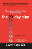 The 90-Day Play: The Process and Principles of Playwriting