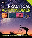 Search : The Practical Astronomer, 2nd Edition: Explore the Wonders of the Night Sky