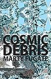 Cosmic Debris, Marty Fugate, 1490945695