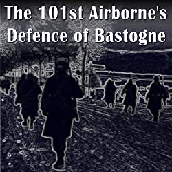 The 101st Airborne Division's Defense of Bastogne