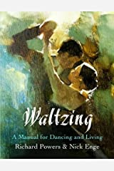Waltzing: A Manual for Dancing and Living Paperback