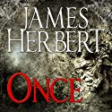 Once Audiobook by James Herbert Narrated by Damian Lynch