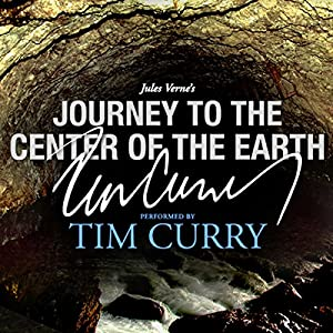 Journey to the Center of the Earth: A Signature Performance by Tim Curry Audiobook
